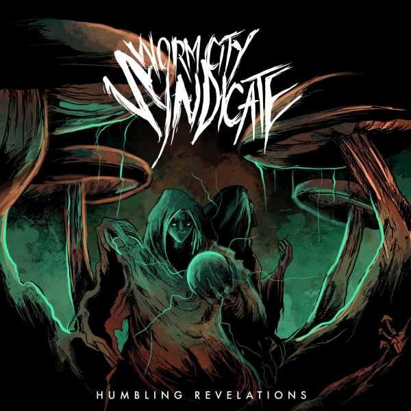 Worm City Syndicate - Humbling Revelations