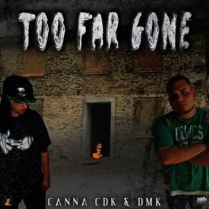 Canna CDK & DMK - Too Far Gone