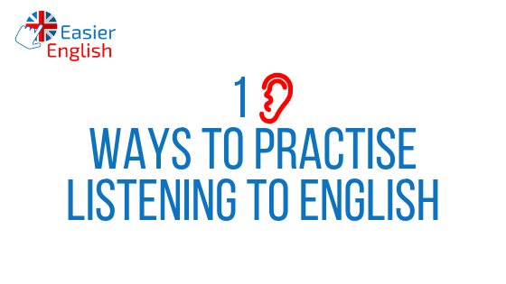 10 ways to practise listening to English
