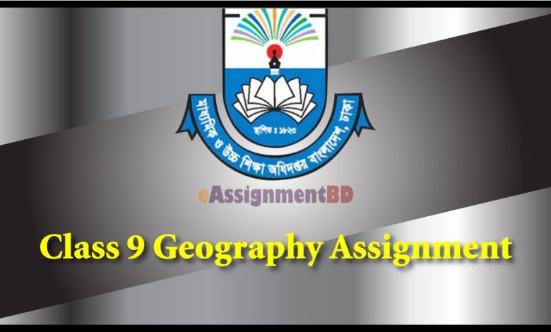 Class 9 Geography Assignment Answer