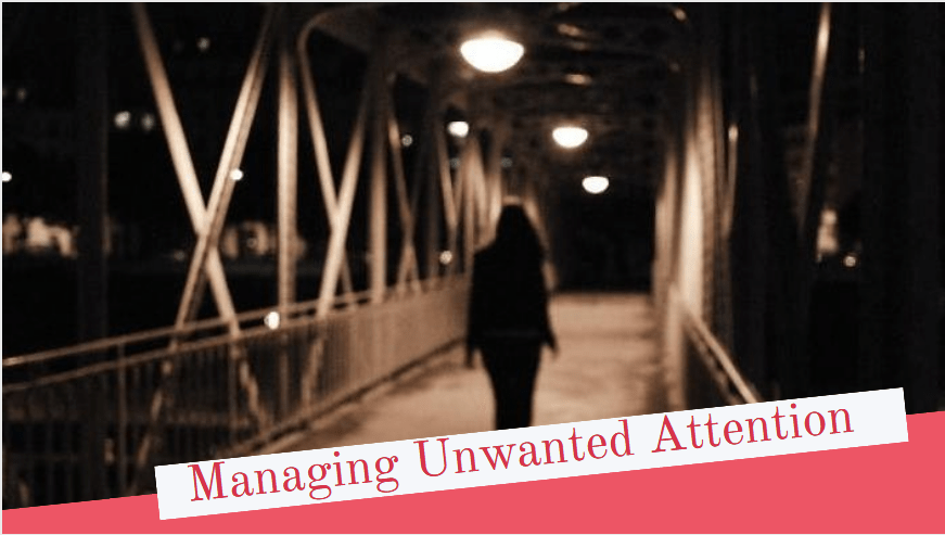 Managing Unwanted Attention