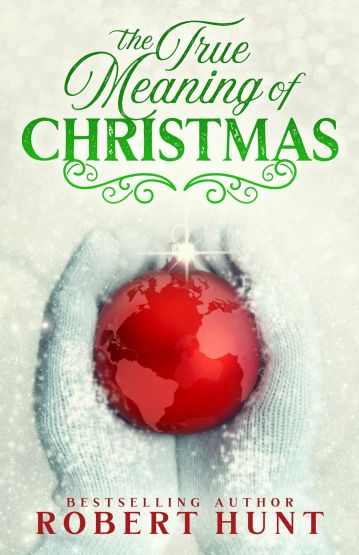 THE TRUE MEANING OF CHRISTMAS by NL author Robert Hunt