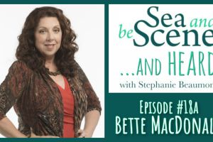 Bette MacDonald on SEA AND BE SCENE... And HEARD