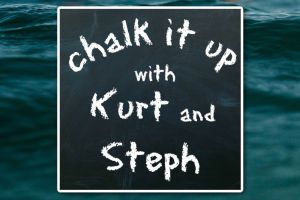 CHALK IT UP with kurt and steph