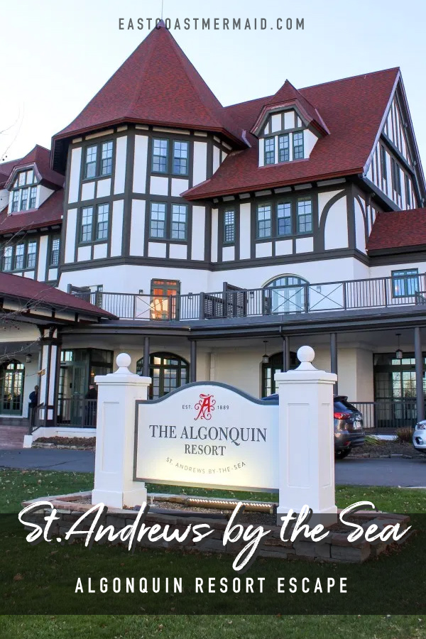 Plan your weekend at the resort town of St. Andrews by the Sea here in New Brunswick and stay at the Algonquin Resort, with all the amenities of the hotel and some of the best day trips around. #travelnewbrunswick #travelblogger #canadiantravel #islandhopping