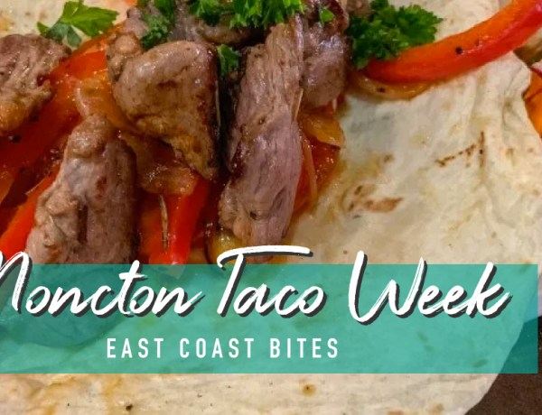 East-Coast-Bites-Moncton-Taco-Week-Feature