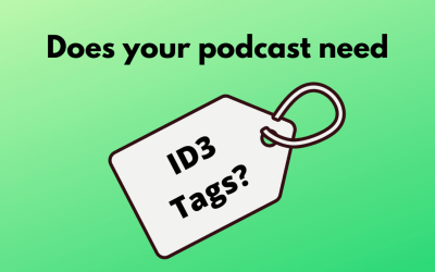 Do You Need ID3 Tags for Your Podcast in 2021?