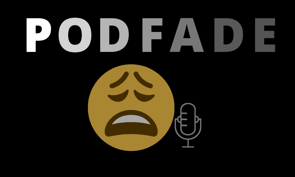 Podfade: What it Is, How to Prevent it, and How to Overcome it