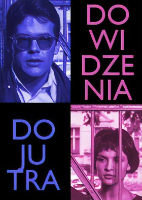Do widzenia, do jutra (Good Bye, Till Tomorrow)