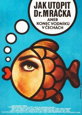 Jak utopit dr. Mráčka aneb Konec vodníků v Čechách (How to Drown Dr. Mracek, the Lawyer)