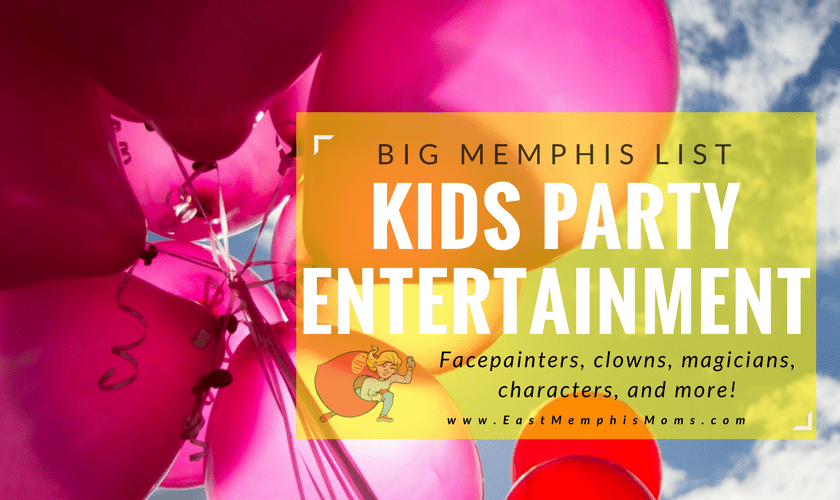 Memphis Kids Party Entertainment - the big list on EastMemphisMoms.com