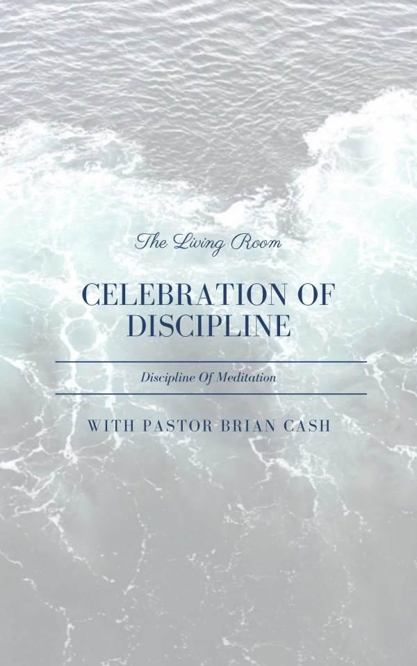 Celebration Of Discipline - Discipline of Meditation