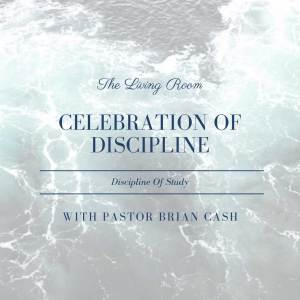 Celebration of Discipline - Discipline of Study Part 2