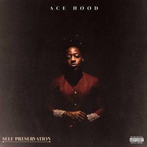 Ace Hood – Self Preservation ep