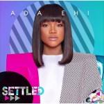 Ada Ehi – Settled (Prod. by Masterkraft)