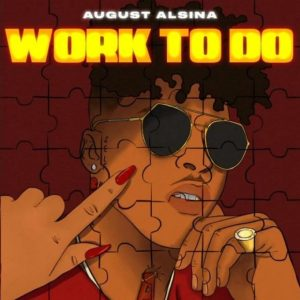 August Alsina Work To Do mp3 audio free