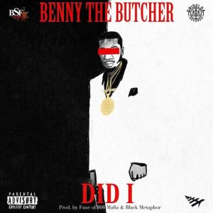 Benny the Butcher – Did I