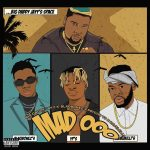 Big Daddy Jayy ft. Blaqbonez, PsychoYP, Milli – Mad OOO (Remix)