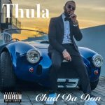 Chad Da Don – Thula