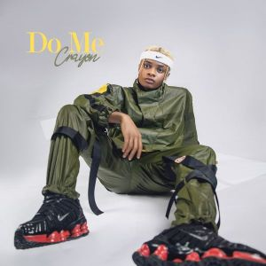 Crayon – Do Me (Prod. London)