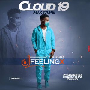 DJ Feelingx – Cloud 19 Mixtape
