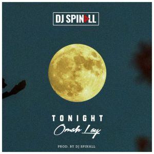 DJ Spinall Ft. Omah Lay – Tonight mp3 audio
