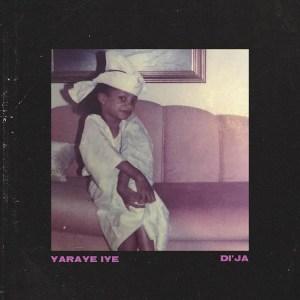 Di'Ja – Yaraye Iye mp3 audio song lyrics