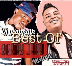 Dj Yemmyth Best Of Barry Jhay Mix