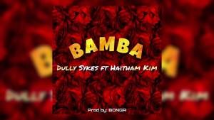 Dully Sykes Ft. Haitham Kim – Bamba