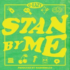 G-Eazy – Stan By Me mp3 audio song