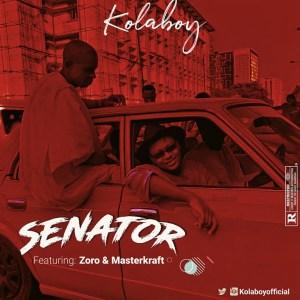 Kolaboy Ft. Zoro & Masterkraft – Senator mp3