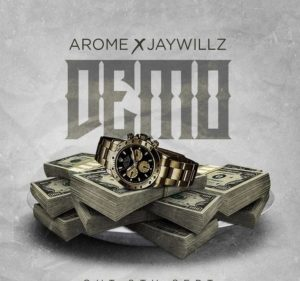 "Arome – ""Demo"" ft. Jaywillz"