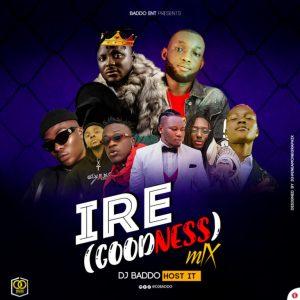 """DJ Baddo – """"IRE"""" (Goodness) Mix"""
