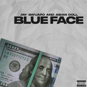Jay Gwuapo – Blue Face Ft. Asian Doll