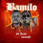 Jay Blaq – Bamilo ft. Idowest