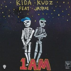 Kida Kudz – 1AM Ft. Jaykae