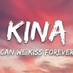 Kina – Can We Kiss Forever Ft. Adriana Proenza