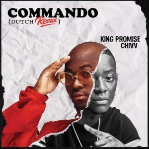"King Promise Feat. Chivv – Commando ""Dutch Remix"""
