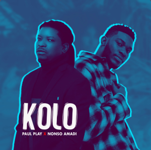 Paul Play X Nonso Amadi – Kolo mp3 download