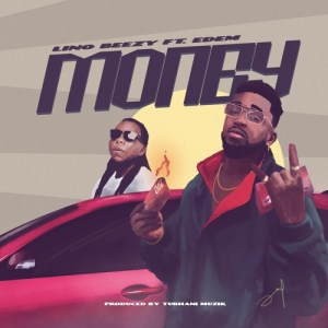 Lino Beezy – Money Ft. Edem