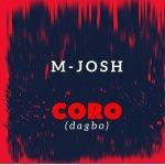 M-Josh – Coro (Dagbo)