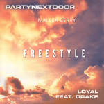 Maleek Berry – Loyal (Freestyle) feat. PARTYNEXTDOOR & Drake