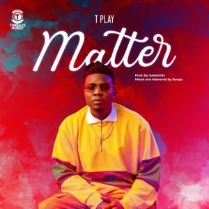 TPlay Matter mp3 audio song lyrics