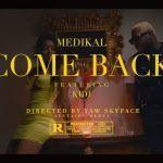 VIDEO: Medikal – Come Back Ft. KiDi