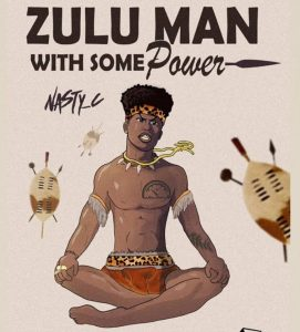 ALBUM: Nasty C – Zulu Man With Some Power