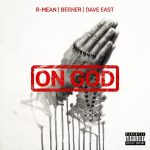 R-Mean – On God Ft. Berner & Dave East