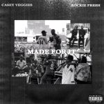 Rockie Fresh & Casey Veggies – Made For It