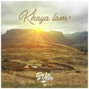 S'Villa – Khaya lam mp3 download