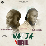 Mr Gbafun Ft. Burna Boy – Naija I Hail
