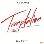 Tiwa Savage Ft. Sam Smith – Temptation